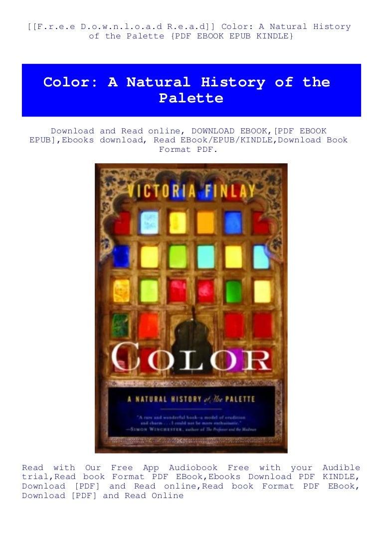 Free [[F.r.e.e D.o.w.n.l.o.a.d R.e.a.d]] Color A Natural History of the Palette {PDF EBOOK EPUB KINDLE}
