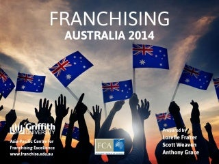 Franchising in Australia 2014.