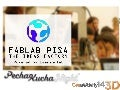 FabLab Pisa - Pecha Kucha Night