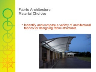 Fabric Architecture.Material Choices