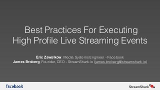 Streaming Media West 2016: Best Practices For Executing High Profile Live Streaming Events