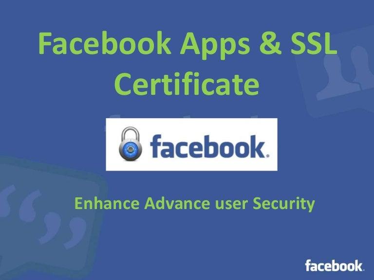 Facebook Apps Ssl Certificate Enhance Advance User Security