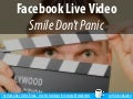Facebook Live Video - Smile Don't Panic