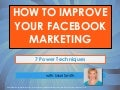 How To Improve Your Facebook Marketing: 7 Power Techniques - The Big Social Media Conference