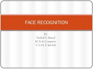 Face recognition vaishali