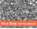 Face time not facebook: Social Networking Unplugged