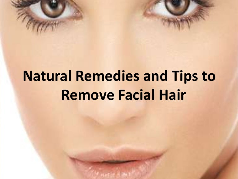 Natural remedies and tips to remove facial hair facialhairremoval 131111061338 phpapp02 thumbnail 4gcb1384150505 solutioingenieria Gallery