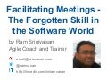 Facilitating Meetings -The Forgotten Skill in the Software World