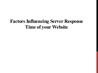 Factors Influencing Server Response Time of your Website