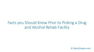 Facts you should know prior to picking a drug and alcohol rehab facility