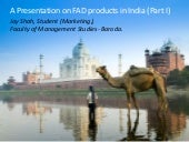 FAD products in India (part i) by jayshah316