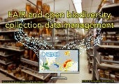 FAIR and open biodiversity collection data management