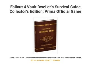 Fallout 4 Vault Dweller's Survival Guide Collector's Edition: Prima Official Game Guide Books Download For Free
