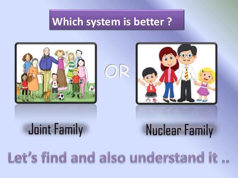 Joint Family And Nuclear Family  Joint Family And Nuclear Family
