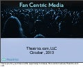 Fan-centric Media from Theatrics.com