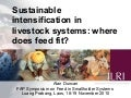 Sustainable intensification in livestock systems: where does feed fit?