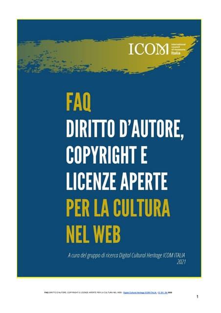 FAQ Diritto d'autore, copyright e licenze aperte per la cultura nel web (ICOM, feb.2021)