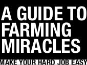 A Guide to Farming Miracles (for UX teams in tough environments)