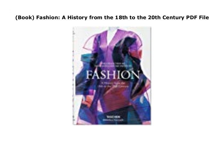 Book Fashion A History From The 18th To The 20th Century Pdf File