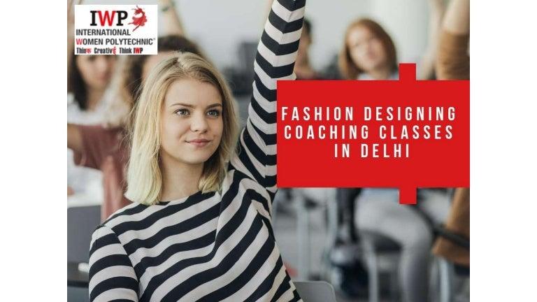 Fashion Designing Coaching Classes In Delhi