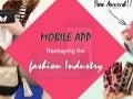 Mobile App Reshaping The Fashion Industry