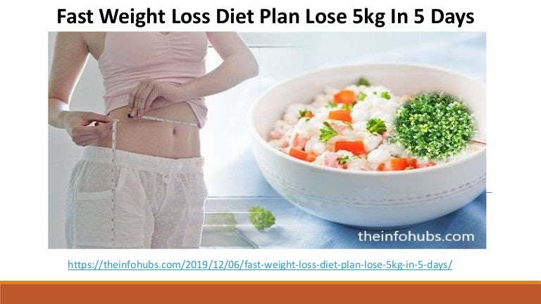 Fast weight loss diet plan lose 5kg in 5 days