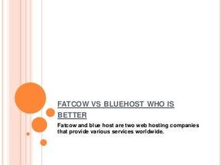 Fatcow vs bluehost who is better
