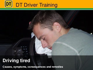 Fatigue and tiredness when driving