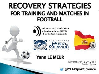 Fatigue & Recovery in Soccer [MasterdeFutbol 2014]