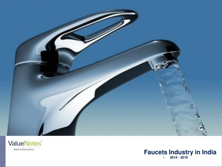 Faucets Industry in India, 2014-19
