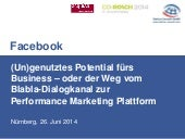 Facebook - (Un)genutztes Potential fürs Business – oder der Weg vom Blabla-Dialogkanal zur Performance Marketing Plattform