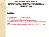 Fce, use of English. LEXICAL PHRASES IV