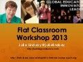 Flat Classroom® Workshop 2013 Day 1