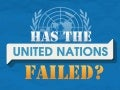 Has The United Nations Failed?