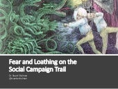 Fear and loathing on the social campaign trail