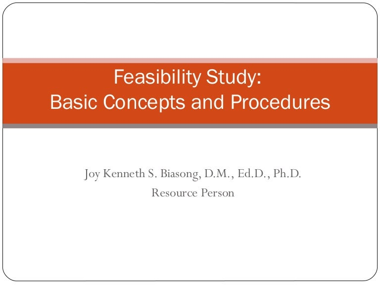 Feasibility Study: Concepts And Procedures