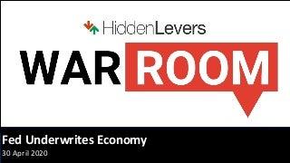 War Room: Fed Underwrites Economy