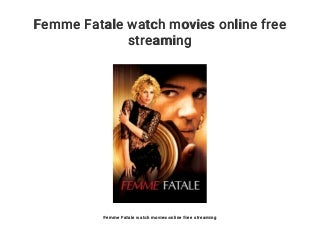 Femme Fatale watch movies online free streaming