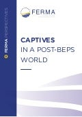 FERMA: Captives in a post-BEPS World