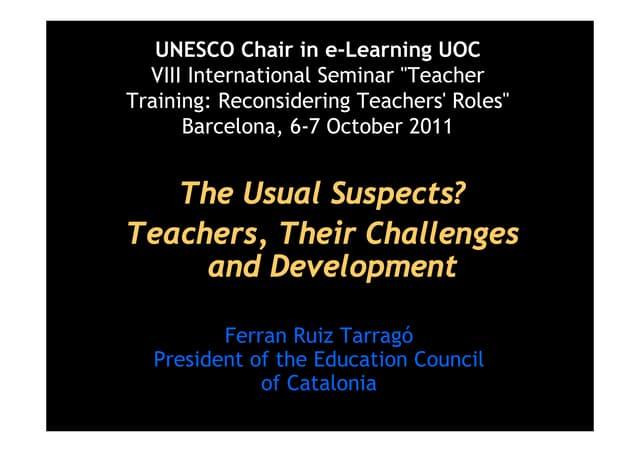 The Usual Suspects? Teachers, Their Challenges and Development (By Ferran Ruiz Tarragó)