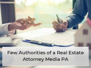 Few Authorities of a Real Estate Attorney Media PA