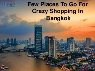 Few Places To Go For Crazy Shopping In Bangkok