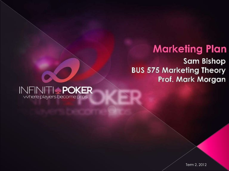 Infiniti Poker Marketing Plan Mba Marketing Class