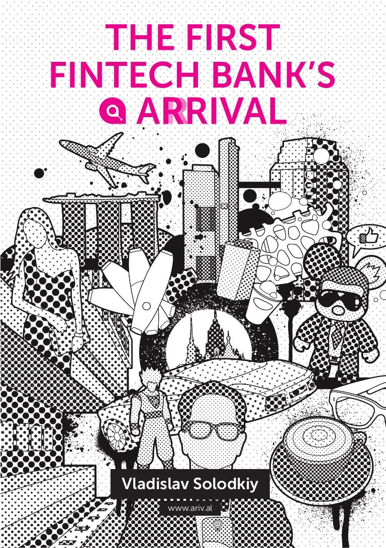 The First Fintech Bank's Arrival (book, pdf, 252 pages) by Vladislav …