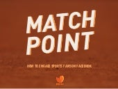 Match Point : How to engage sports fans on Facebook