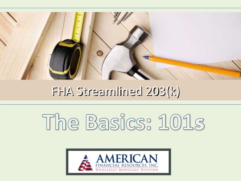 Fha streamline 203k powerpoint