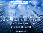 Analyzing Adverse Possession Laws and the Marketable Record Title Act in the States East of the Mississippi River