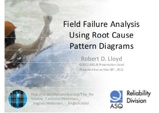 Field failure analysis using root cause pattern diagrams
