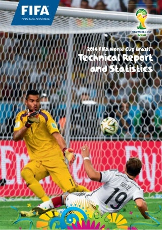 Technical Report and Statistics - FIFA World Cup Brazil 2014