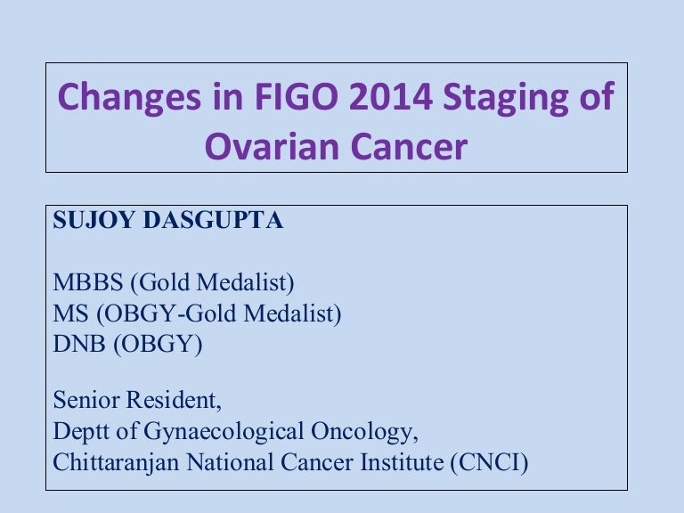 Figo 2014 Staging Of Cancer Ovary